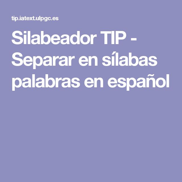 Silabeador TIP - Separar en sílabas palabras en español