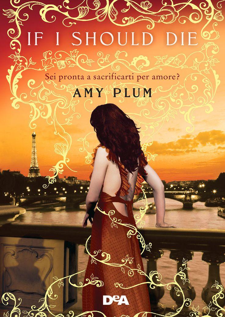"15/11/2016 • Esce ""If I should die"" di Amy Plum edito da De Agostini Young Adult"