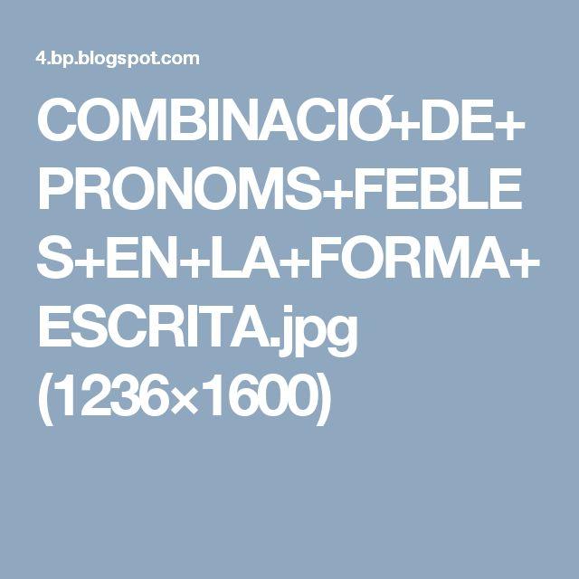 COMBINACIÓ+DE+PRONOMS+FEBLES+EN+LA+FORMA+ESCRITA.jpg (1236×1600)
