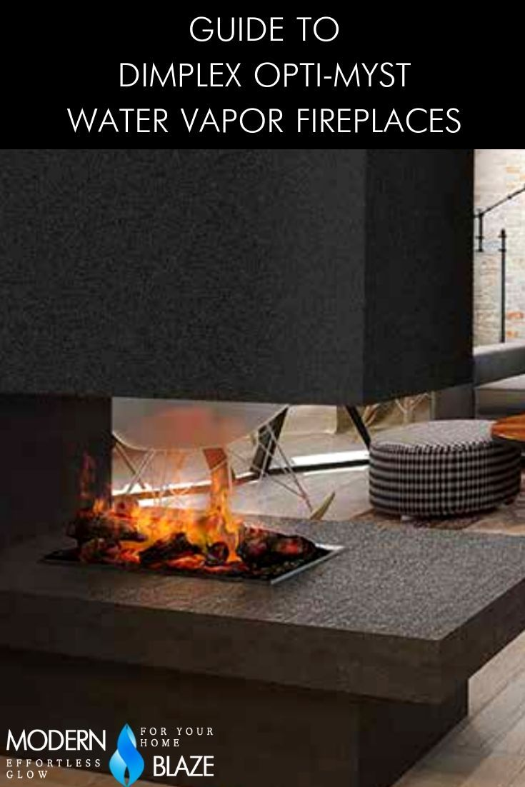 Guide To Dimplex Opti Myst Water Vapor Fireplaces Dimplex