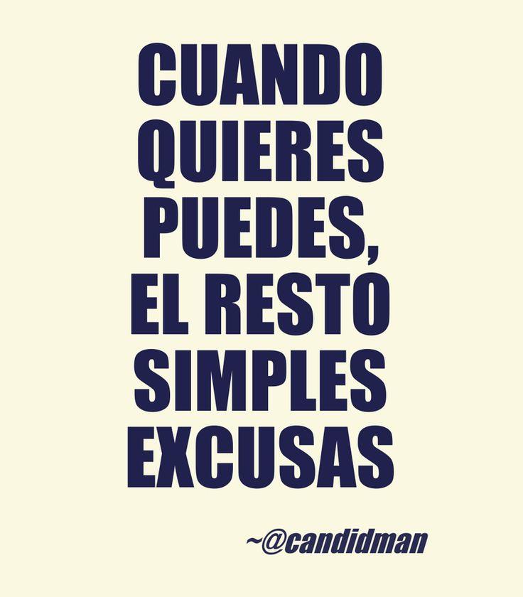 Cuando quieres puedes el resto simples excusas. @Candidman #Frases Candidman Motivación @candidman