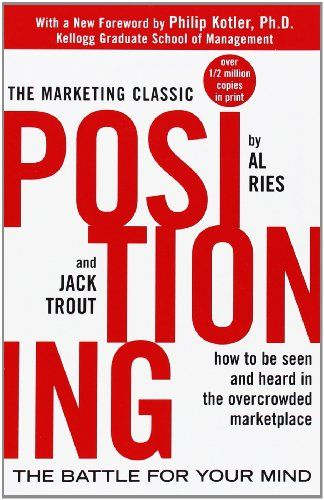 Positioning: The Battle for Your Mind by Al Ries,http://www.amazon.com/dp/0071373586/ref=cm_sw_r_pi_dp_R.nqtb1YRGTBFC1B