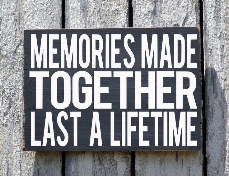 Memories Together Last A Lifetime Sign Quote Family Home