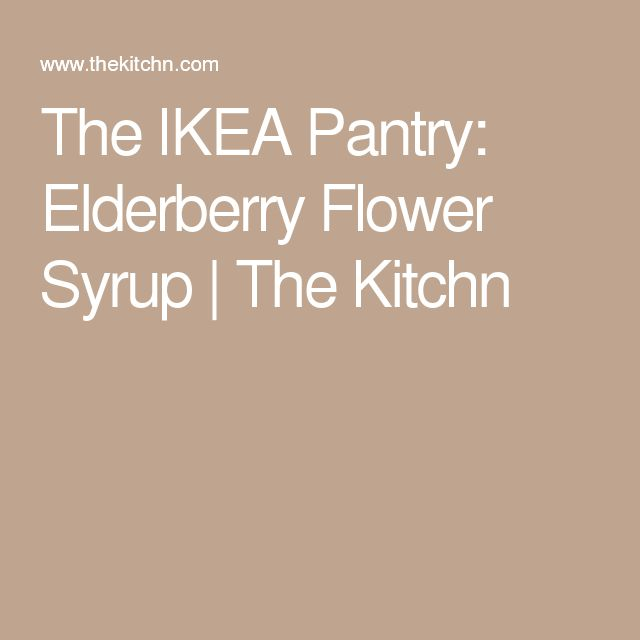 The IKEA Pantry: Elderberry Flower Syrup | The Kitchn