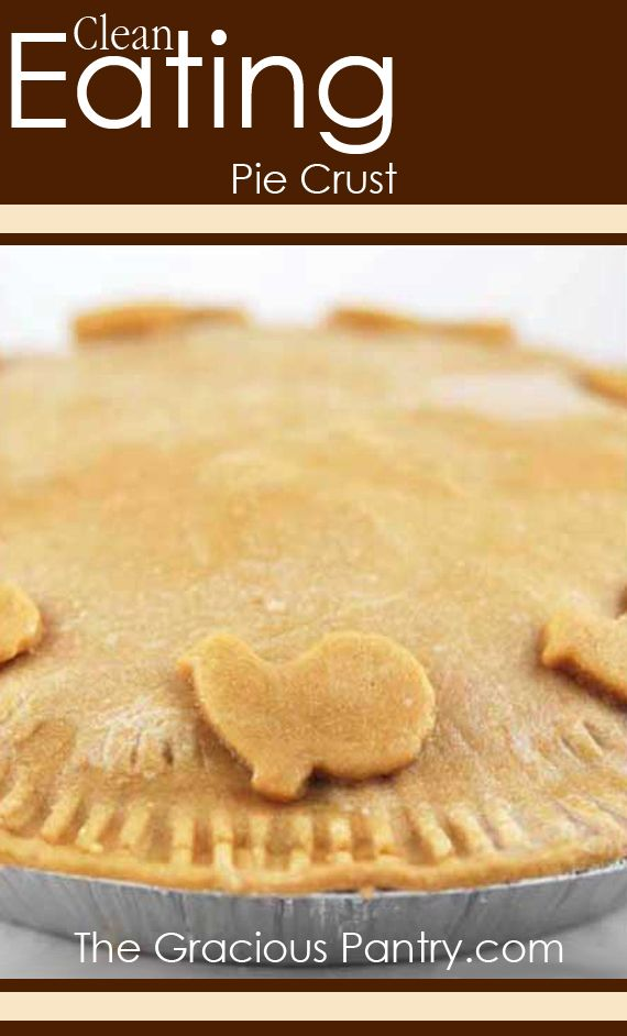 Clean Eating Pie Crust .. The Gracious Pantry is really an amazing recipe resource for clean eaters!