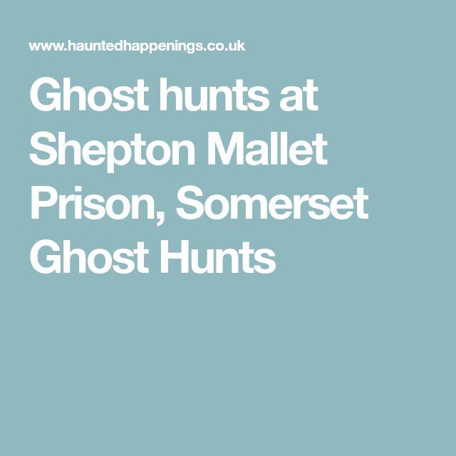 Ghost hunts at Shepton Mallet Prison, Somerset Ghost Hunts