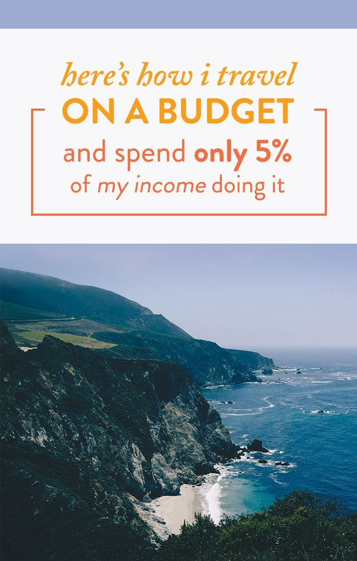 Here S How I Travel On A Budget And Spend Only 5 Of My Income Doing It Financial Best Life