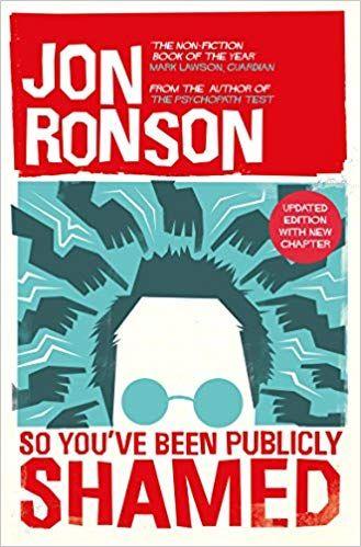 So You Ve Been Publicly Shamed Amazon Co Uk Jon Ronson