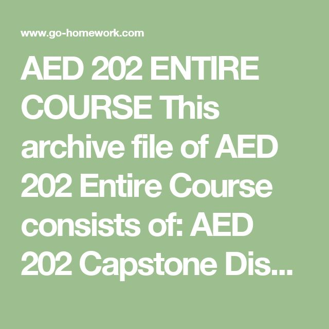 AED 202 ENTIRE COURSE This archive file of AED 202 Entire Course consists of:  AED 202 Capstone Discussion Question.doc AED 202 Week 1 CheckPoint Characteristics of Developmental Periods.doc AED 202 Week 1 DQs.doc AED 202 Week 2 Assignment Health Issues Presentation.ppt AED 202 Week 2 CheckPoint Physical Development Profile.doc AED 202 Week 3 CheckPoint Stages of Cognitive Development.doc AED 202 Week 3 DQs.doc AED 202 Week 4 Assignment Information Processing Theory.doc AED 202 Week 4…