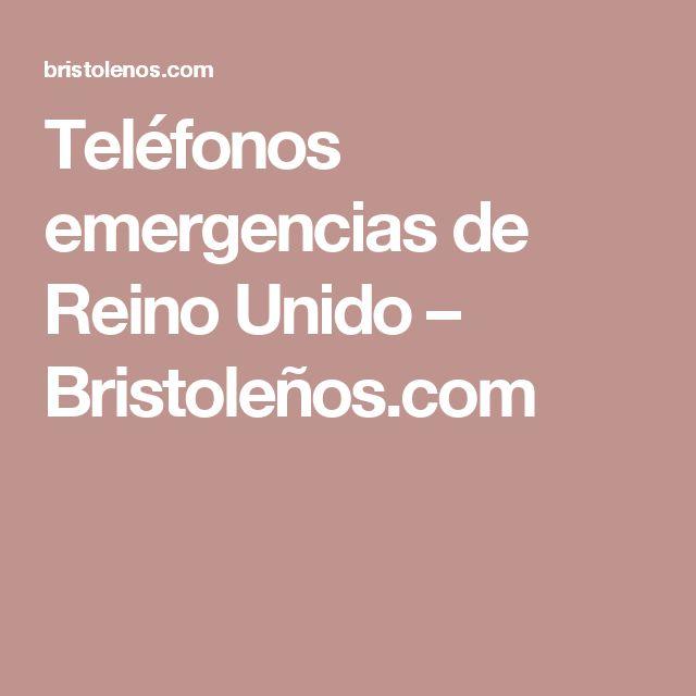 Teléfonos emergencias de Reino Unido – Bristoleños.com
