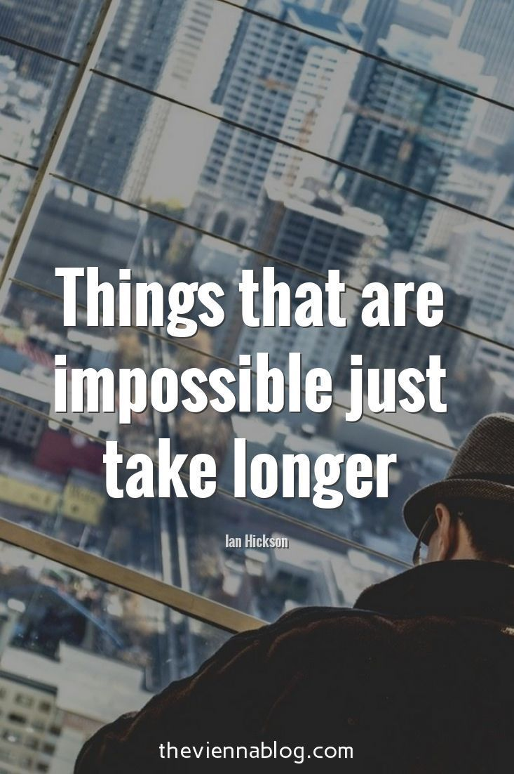 Impossible things just take longer