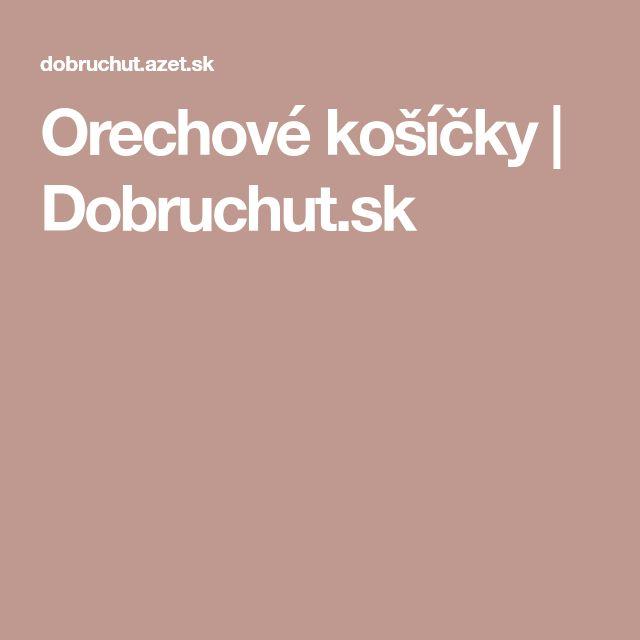 Orechové košíčky | Dobruchut.sk