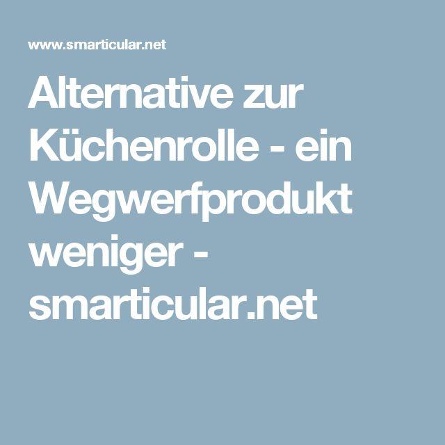 Alternative zur Küchenrolle - ein Wegwerfprodukt weniger - smarticular.net