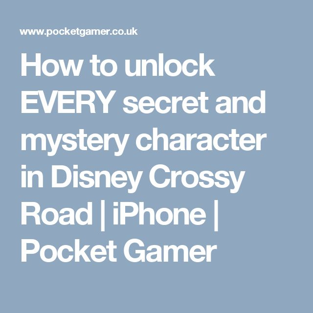 How to unlock EVERY secret and mystery character in Disney Crossy Road | iPhone | Pocket Gamer
