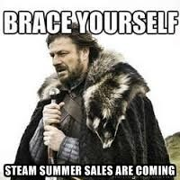 meme Brace yourself - Steam summer sales are coming
