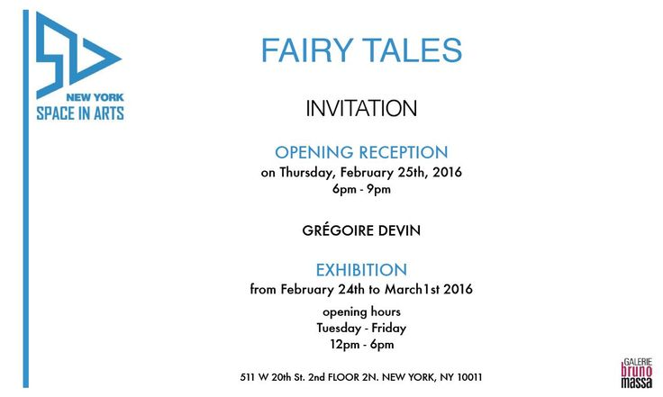 """Invitation for my next group show """"Fairy Tales"""" in New York at SIA Gallery in collaboration with Bruno Massa Gallery from February 24 to March 1, 2016. Join us and bring your friends!"""