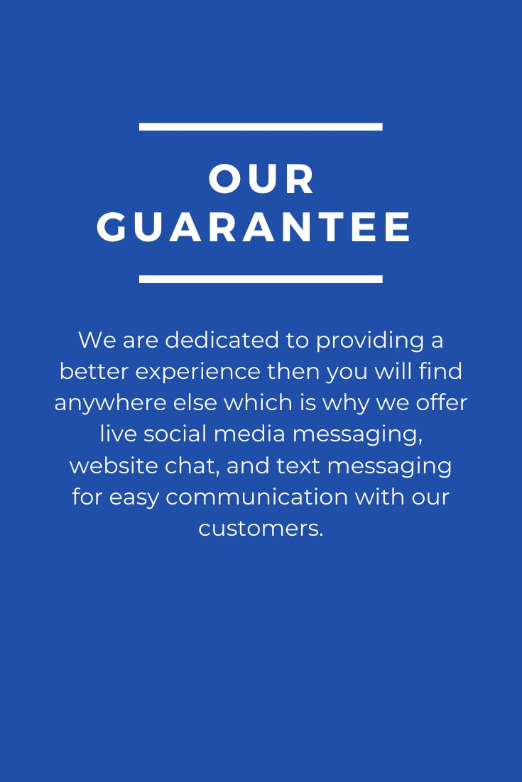 Our Guarantee We Are Dedicated To Providing A Better Experience