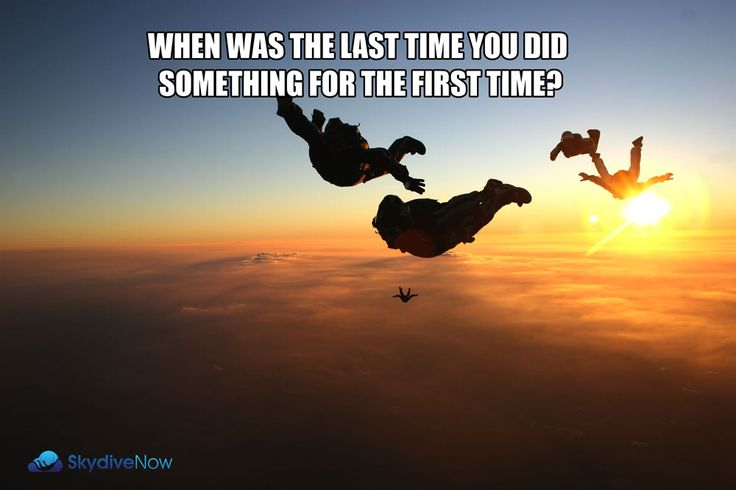 When was the last time you did something for the first ...
