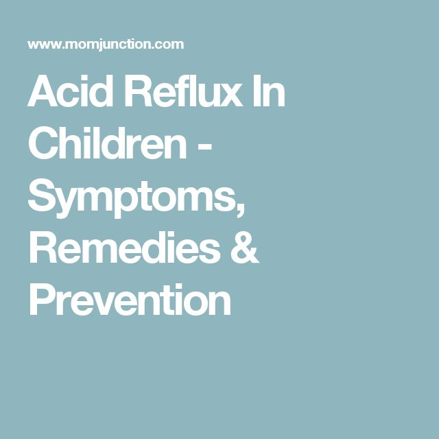 Acid Reflux In Children - Symptoms, Remedies & Prevention