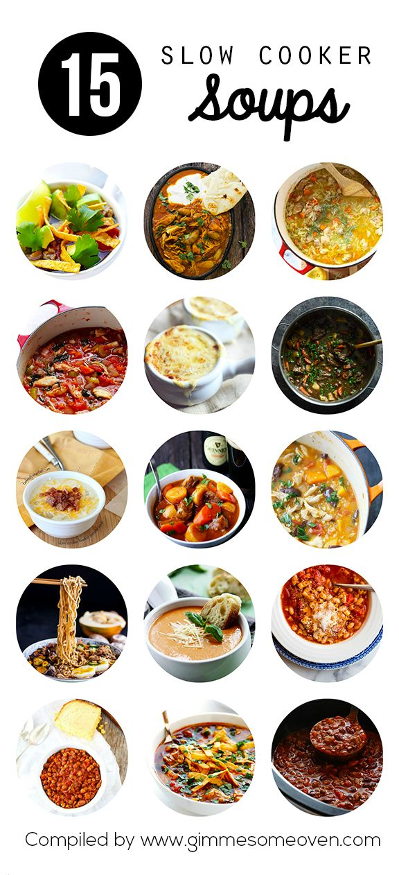 15 Slow Cooker Soups and Stews | gimmesomeoven.com