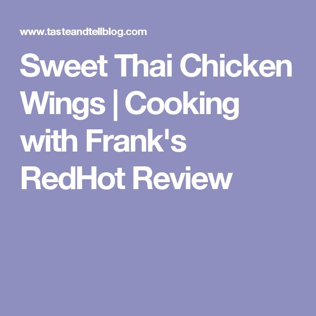 Sweet Thai Chicken Wings | Cooking with Frank's RedHot Review