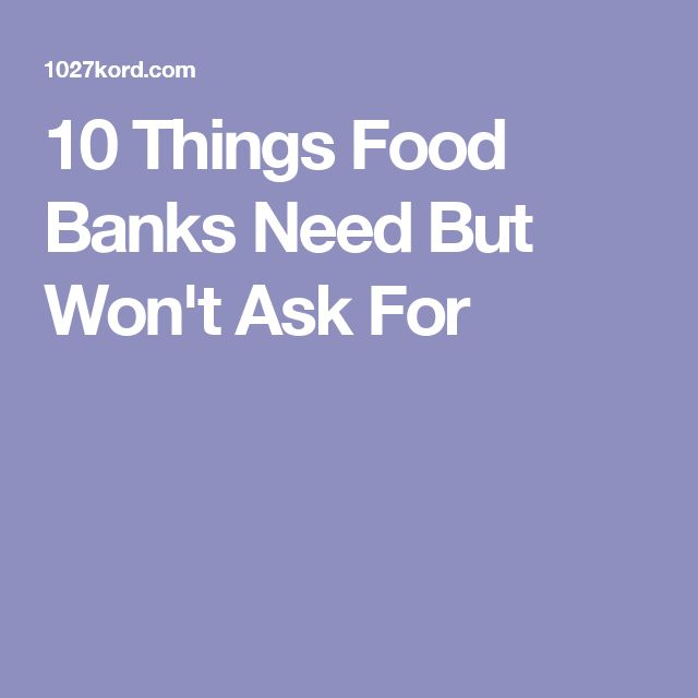 10 Things Food Banks Need But Won't Ask For
