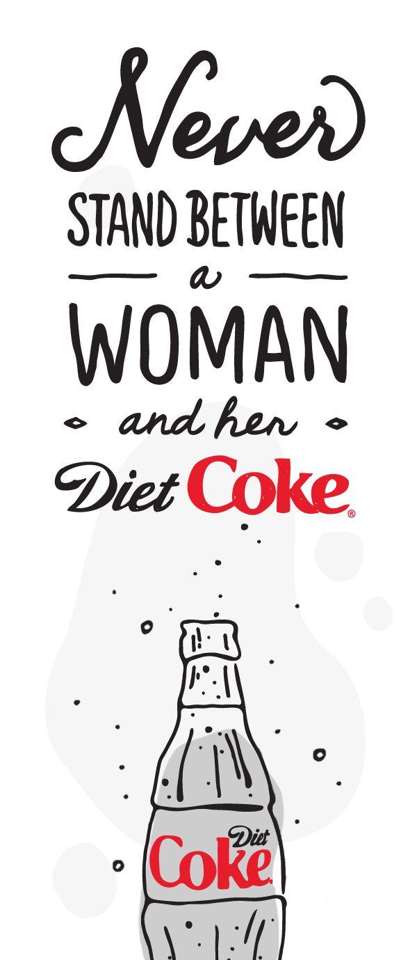 To love Diet Coke is to live Diet Coke.