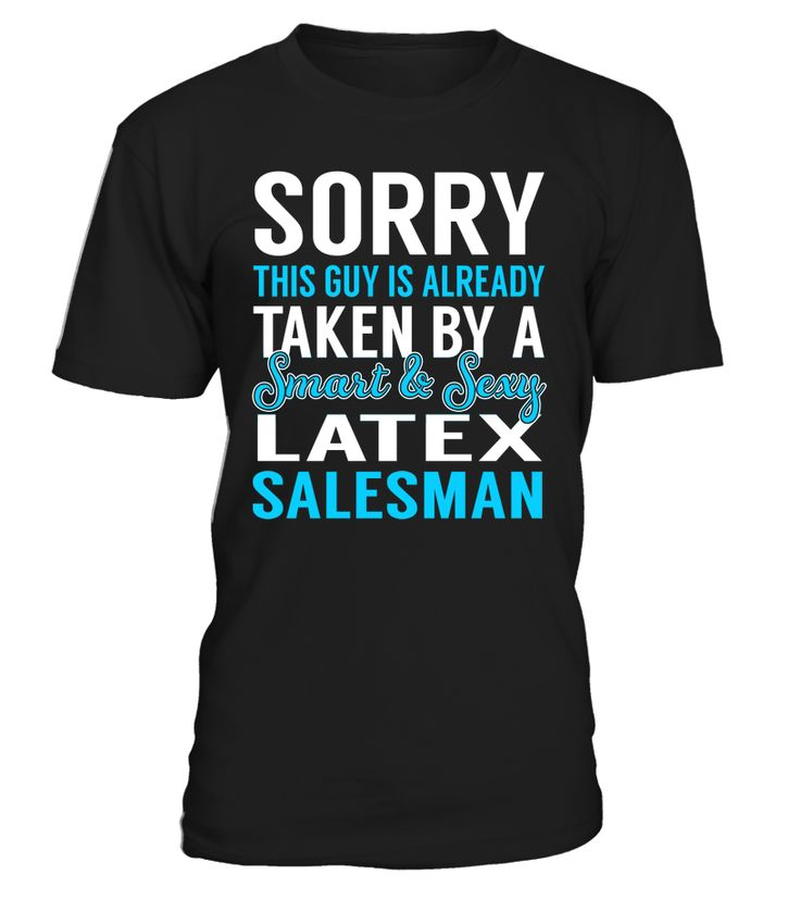 Sorry This Guy Is Already Taken By A Smart & Sexy Latex Salesman #LatexSalesman
