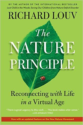 The Nature Principle: Reconnecting with Life in a Virtual Age: Richard Louv: 9781616201418: Books - Amazon.ca