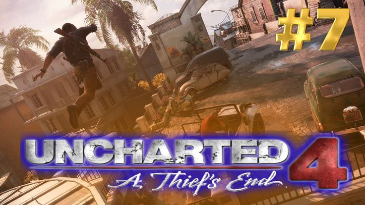 Uncharted 4 Gameplay Walkthrough Part 7 No Commentary - 1080p HD