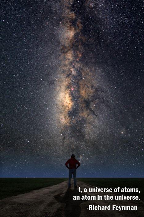 Yo soy  un universo de átomos y un átomo en el universo. -Richard Feynman