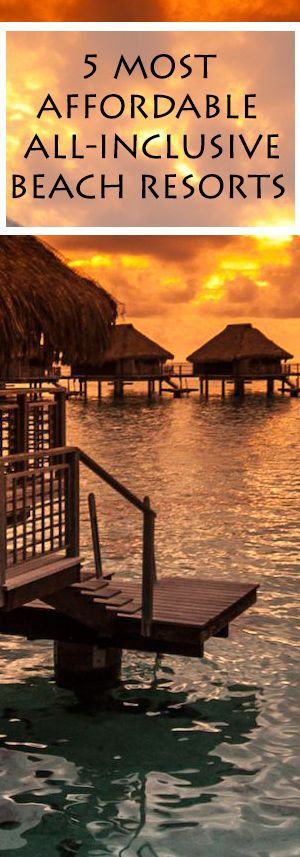 Affordable Summer Vacation Ideas , All-Inclusive Beach Resorts and Economical Travel Tips