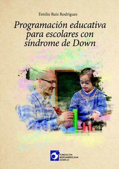 Programación educativa para la intervención en Síndrome de Down.                                                                                                                                                     Más