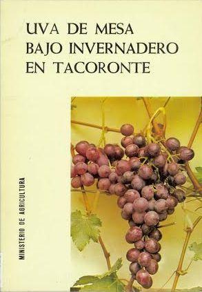 Estudio sobre el comportamiento de variedades de uva de mesa bajo invernadero en Tacoronte / Francisco Álvarez de la Peña Madrid : Extensión Agraria del Ministerio de Agricultura, 1978
