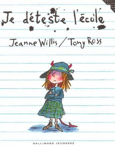 Je déteste l'école - Une petite fille détestait tellement l'école qu'il fallait la traîner pour qu'elle y aille. Elle racontait que sa maîtresse était un crapaud, qu'on servait des vers de terre à la cantine et que ses camarades étaient des monstres tortionnaires. Mais le jour où elle n'eut plus besoin d'y aller, elle s'effondra en réalisant que l'école allait lui manquer... / Jeanne Willis, Tony Ross