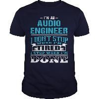 AUDIO ENGINEER - I STOP WHEN I AM DONE