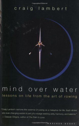 Mind Over Water: Lessons on Life from the Art of Rowing by Craig Lambert http://www.amazon.com/dp/0618001840/ref=cm_sw_r_pi_dp_SUlMtb0RCJ36S4BT