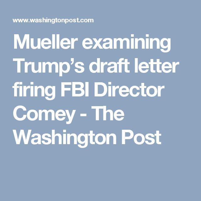 Mueller examining Trumpu0027s draft letter firing FBI Director Comey - letter of firing
