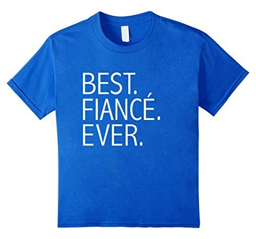Best Fiance Ever Funny T-shirt Love Engaged Groom Wedding