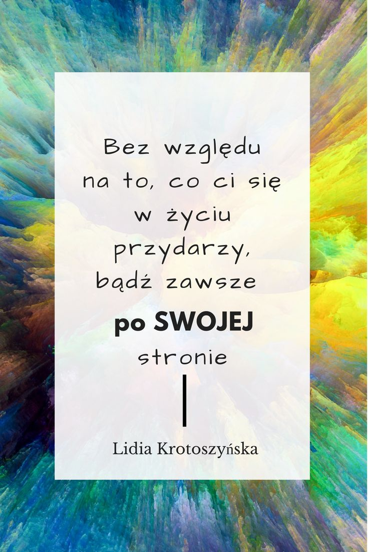 """Z książki """"Moje słabości są moją siłą"""" - Lidia Krotoszyńska"""