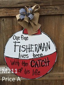 M210 - Fishing Bobber Door Hanger - Gone Fishing Door Hanger - Gone Fishing Sign  - Catch of His Life Sign - M211