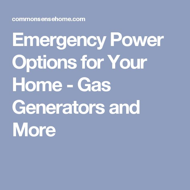 Emergency Power Options for Your Home - Gas Generators and More
