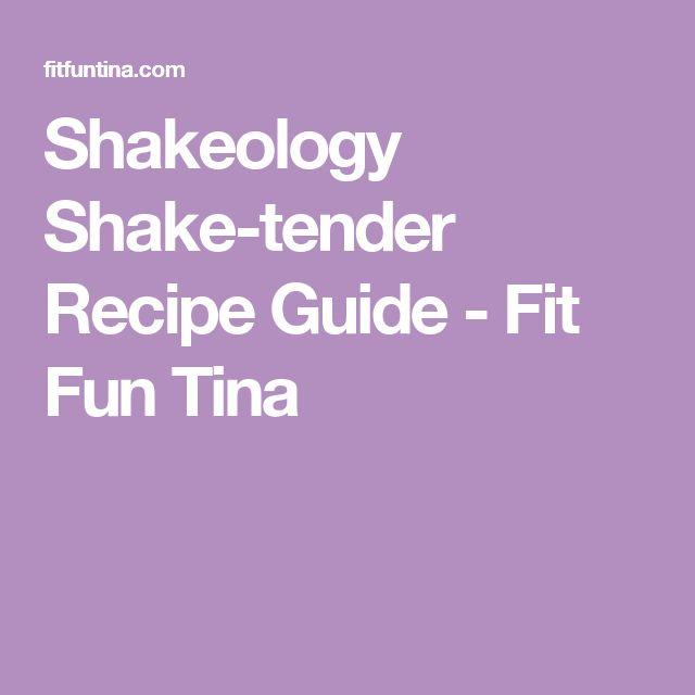 Shakeology Shake-tender Recipe Guide - Fit Fun Tina