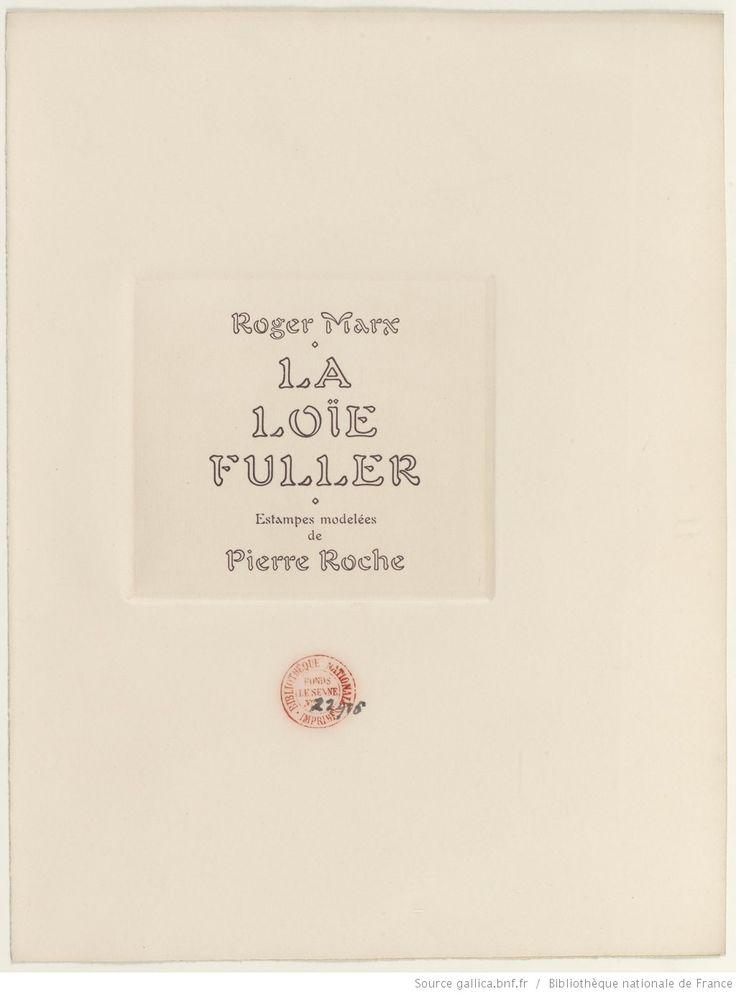 La Loïe Fuller / Roger Marx ; estampes modelées de Pierre Roche, 1904