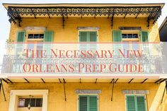 The Necessary New Orleans Prep Guide