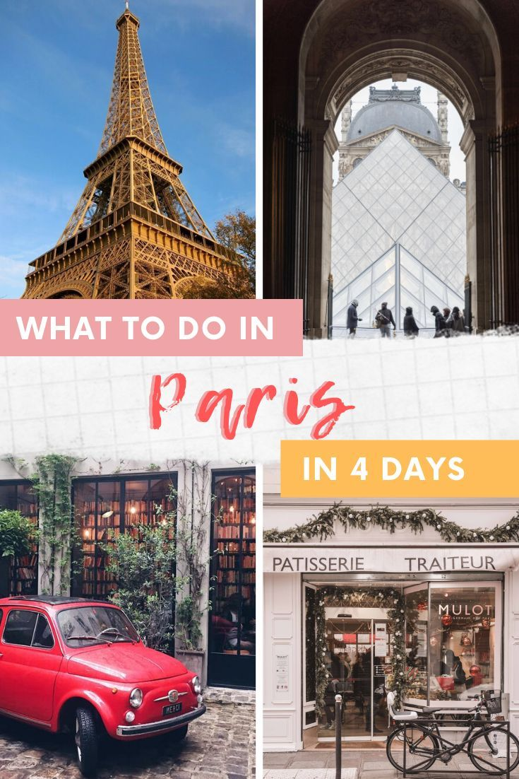 What To Do In Paris For 4 Days Paris 4 Day Itinerary 4 Days In Paris Paris Itinerary Paris France Travel