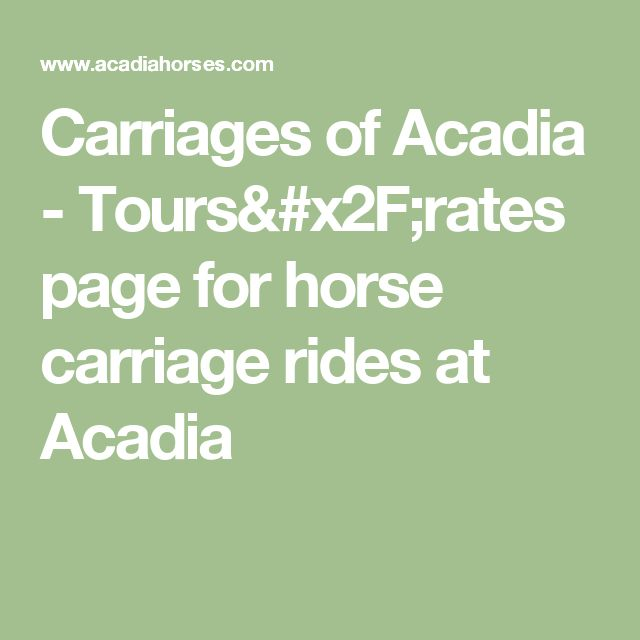 Carriages of Acadia - Tours/rates page for horse carriage rides at Acadia