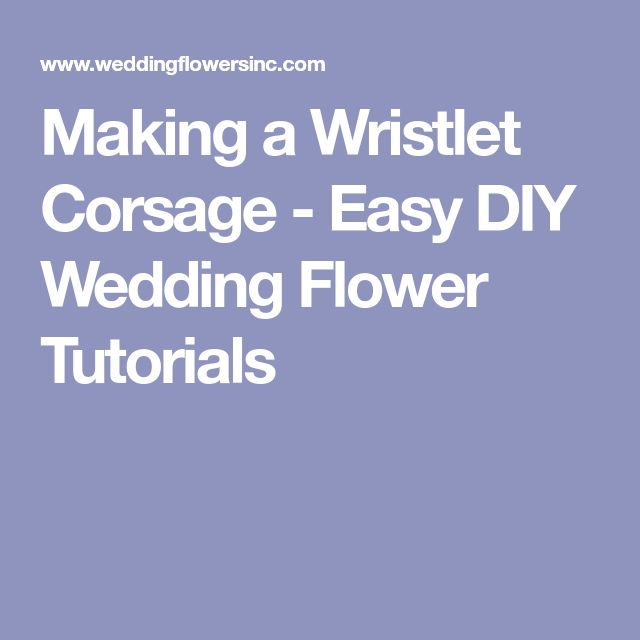 Making a Wristlet Corsage - Easy DIY Wedding Flower Tutorials