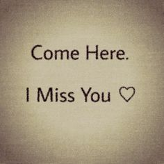 Come back to me baby