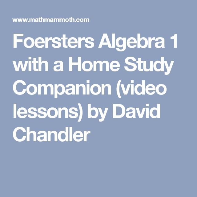 Foersters Algebra 1 with a Home Study Companion (video lessons) by David Chandler